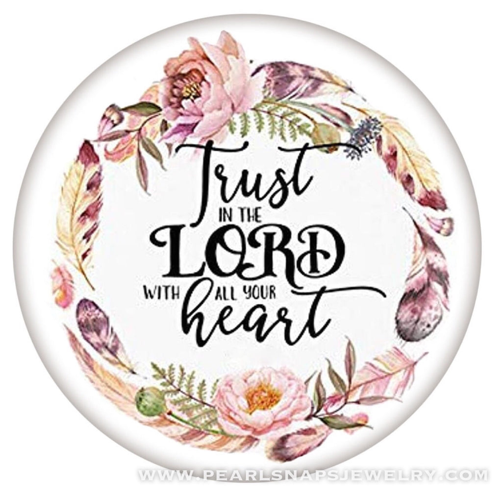 Trust in the Lord Painted Ceramic Snap Scripture