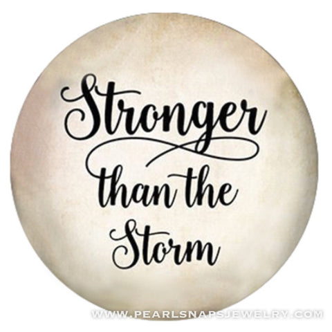 Stronger than the storm Painted Ceramic Snap