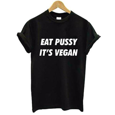 Image of 'EAT PUSSY IT'S VEGAN' Ladies Tshirt (3 colors) - Shop your favorite Cruelty-Free Fashion from www.AllVeganWorld.com | All Vegan World | +1-855-YA-VEGAN