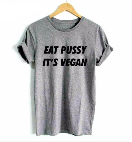 'EAT PUSSY IT'S VEGAN' Ladies Tshirt (3 colors) - Limited Stock Available - Shop your favorite Cruelty-Free Fashion from www.AllVeganWorld.com | All Vegan World | +1-855-YA-VEGAN