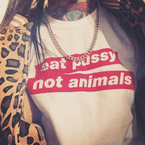 'eat pussy not animals' Unisex Tshirt - Shop your favorite Cruelty-Free Fashion from www.AllVeganWorld.com | All Vegan World | +1-855-YA-VEGAN