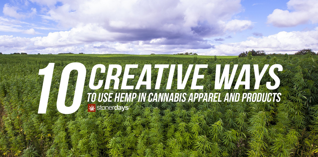 10 Creative Ways To Use Hemp in Cannabis Apparel and Products