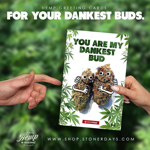 YOU ARE MY DANKEST BUD HEMP CARDS
