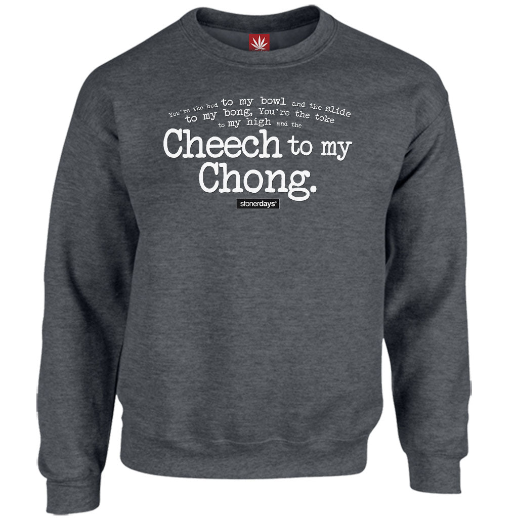 Cheech To My Chong Crewneck