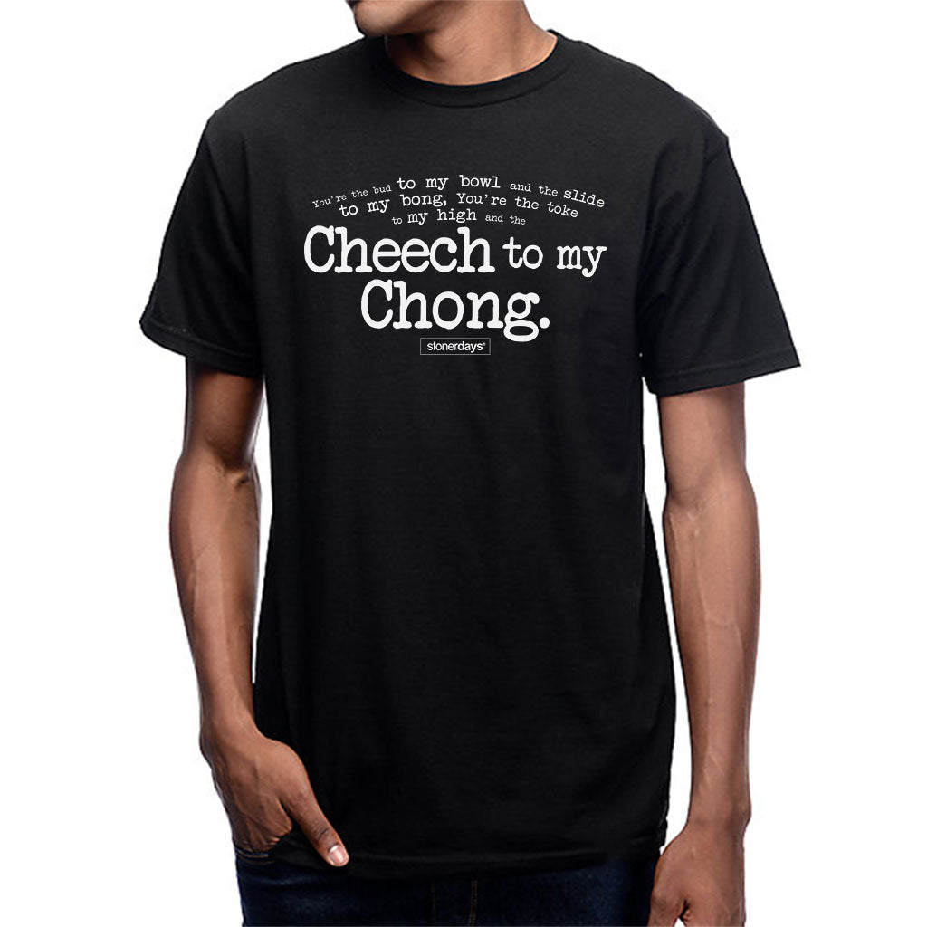 Cheech To My Chong Tee