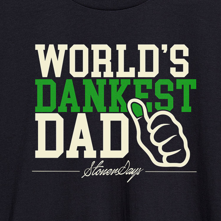 World's Dankest Dad Tee