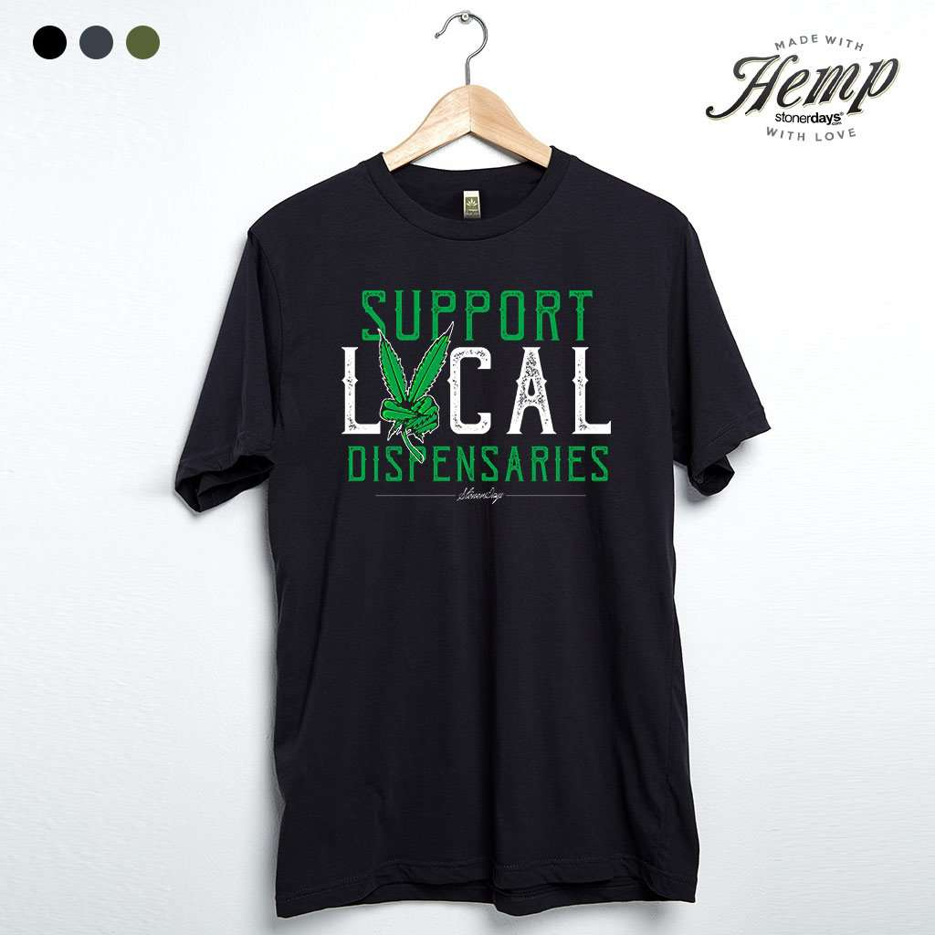 Support Local Dispensaries Hemp Tee
