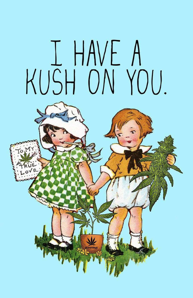 I HAVE A KUSH ON YOU HEMP GREETING CARDS