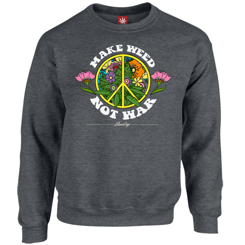 Make Weed Not War Crewneck Sweatshirt
