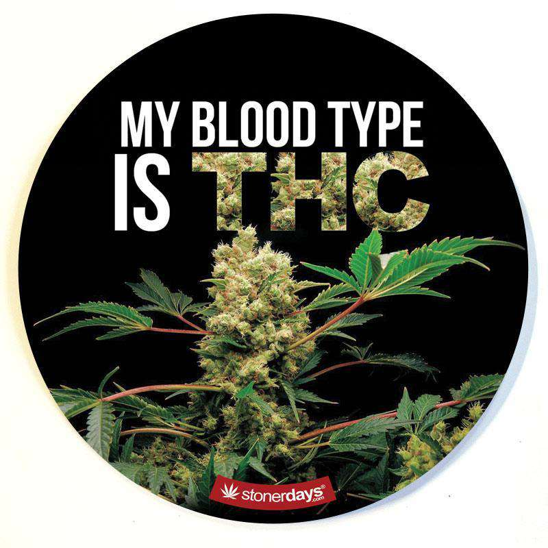 MY BLOOD TYPE IS THC DAB PAD