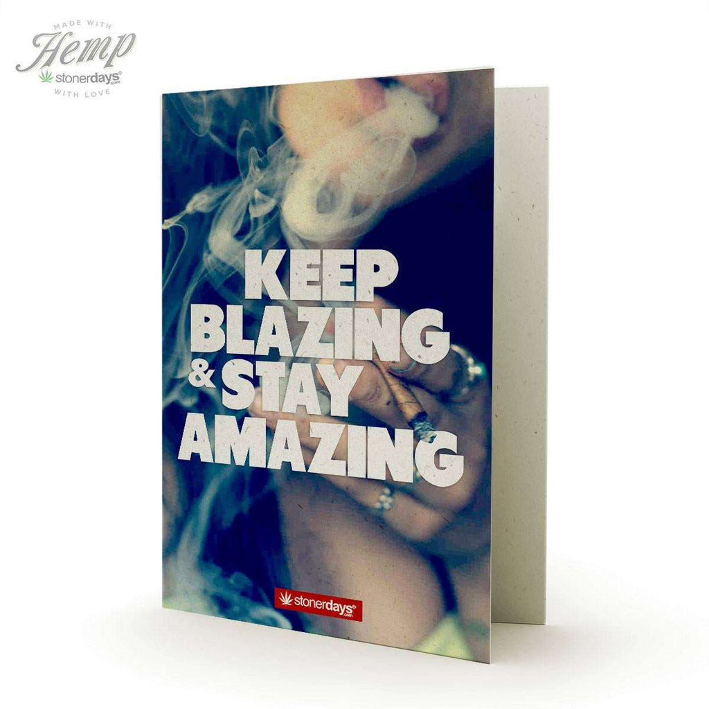 KEEP BLAZING STAY AMAZING HEMP GREETING CARD-StonerDays