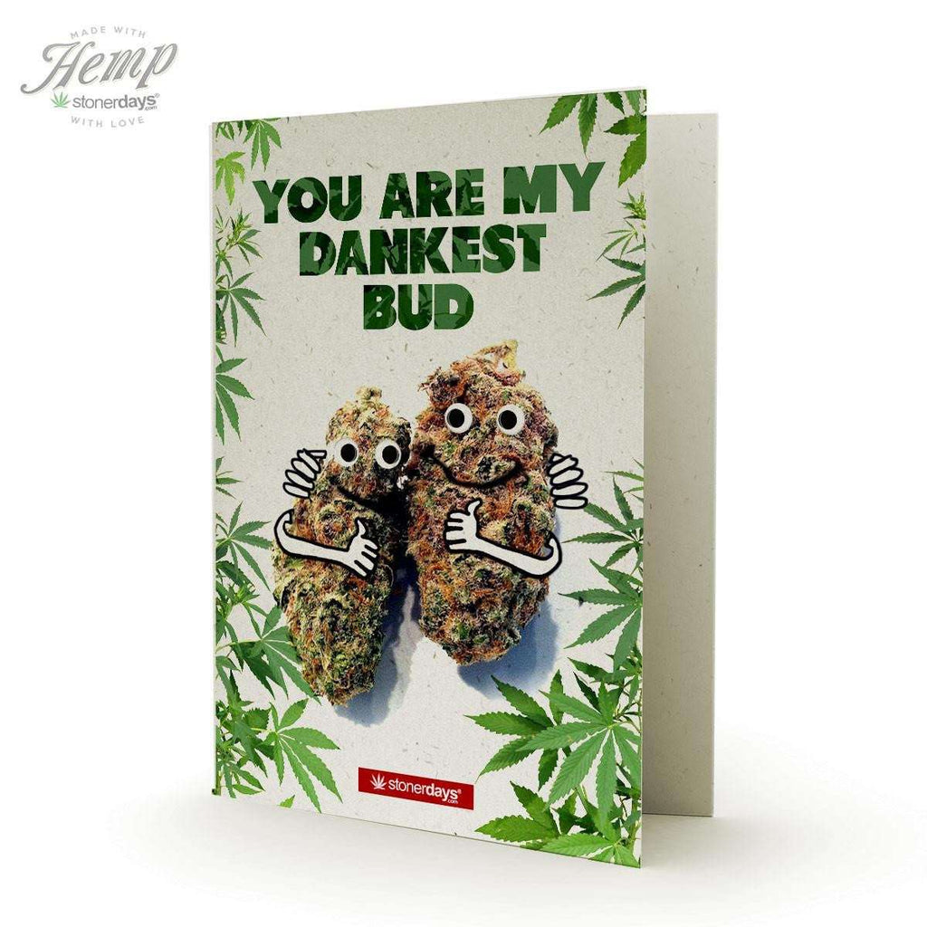 YOU ARE MY DANKEST BUD HEMP CARDS-StonerDays