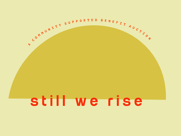 Still We Rise | Community Auction