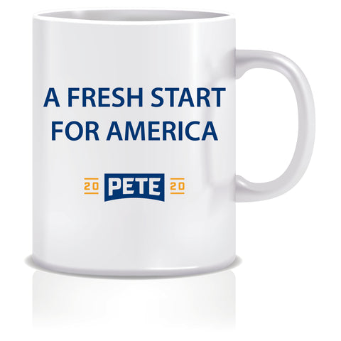 Pete 2020 A Fresh Start for America Coffee Mug