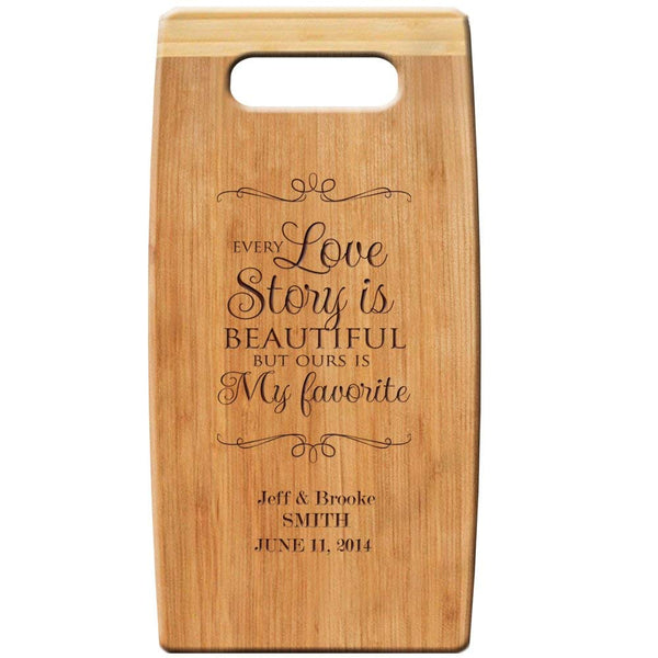 "Personalized Bamboo Cutting Coard, Custom Engraved "" Every Love Story Is Beautiful 7""x 14"" for Wedding Gift, Anniversary Gift,"