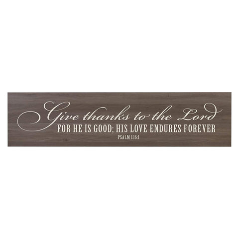 Give Thanks To The Lord For He Is Good Decorative Wall Sign Art