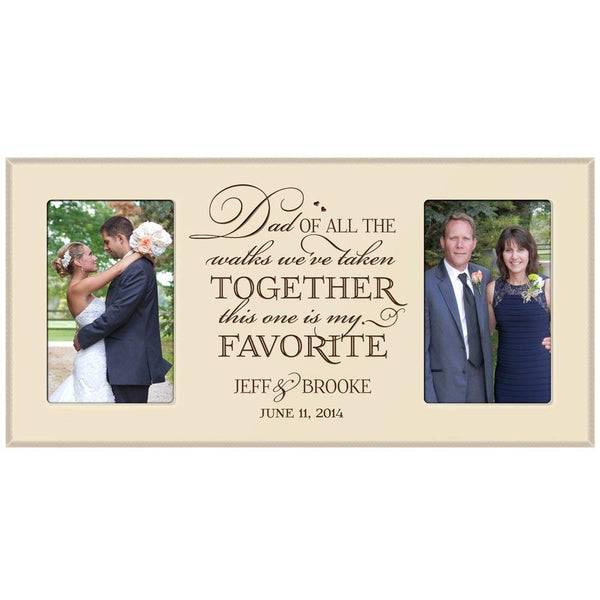 "Personalized Wedding Picture Frame gift for Bride and Groom for parents ""Dad of all the walks we've taken this one is my favorite"" Exclusively from LifeSong Milestones"