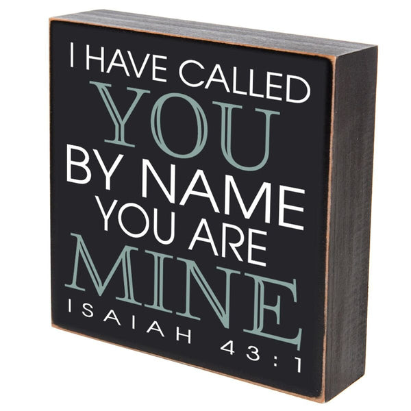 Shadow Box Sign Black 6x6 - I Have Called You by Name You are Mine - Isaiah 43:1