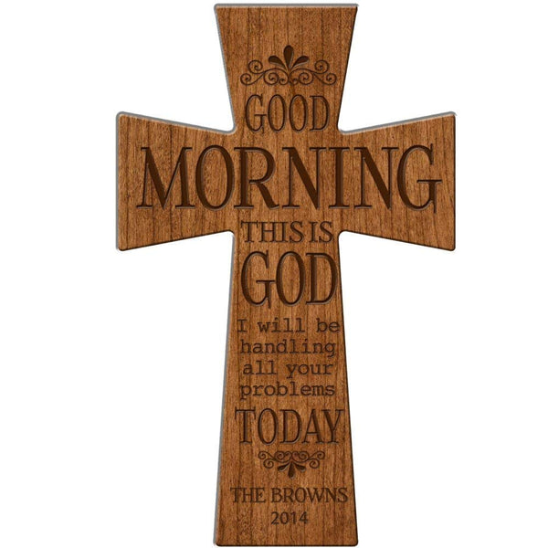 "Personalized Wedding Gift Good Morning This is God I will be handling all or your problems today Personalzied Wall Cross 12"" x 17"" Made of Cherry Wood in USA Esclusively from LifeSong Milestones"
