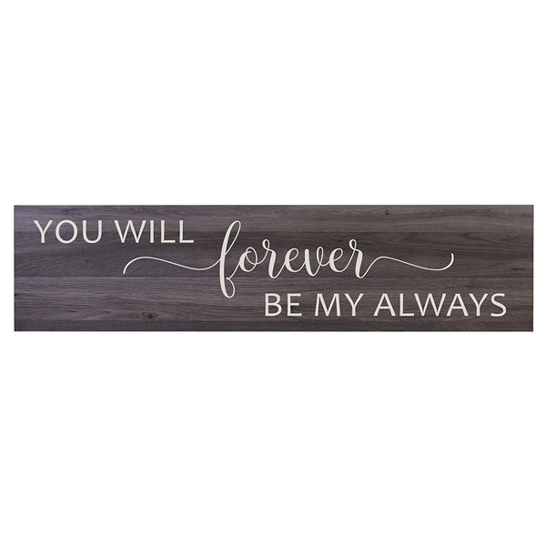 You Will Forever Be My Always wall art Sign