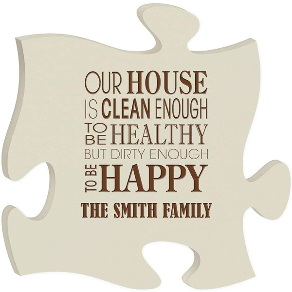 Personalized Custom Engraved Puzzle Sign - Our House Is Clean Enough To Be Healthy But Dirty Enough