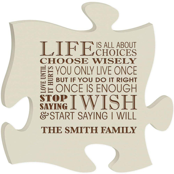 Personalized Custom Engraved Puzzle Sign - Life Is All About Choices Choose Wisely