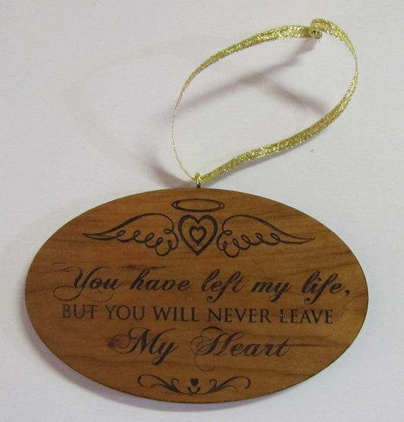 Oval Wooden Laser Cut Pet Memorial Ornament You Have Left My Life but You Will Never Leave My Heart