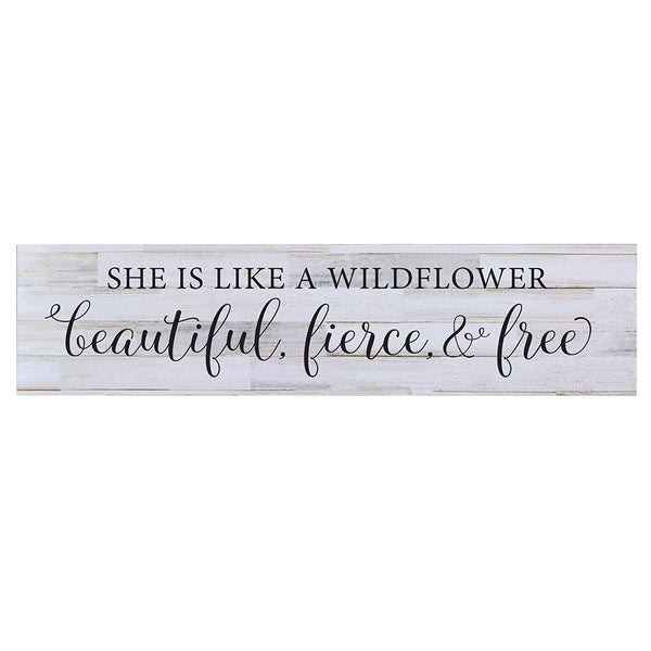 LifeSong Milestones She Is Like A Wild Flower Beautiful, Fierce & Free Girl Woman Art Decor Sign