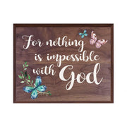 Digitally Printed Inspirational Wall Plaque - For Nothing Is Impossible Walnut