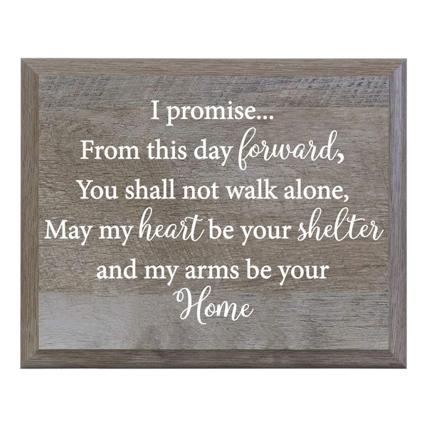 LifeSong Milestones I Promise From This Day Forward You Shall Not Walk Alone Decorative Wedding Party sign for Ceremony and Reception for Bride and Groom (8x10)