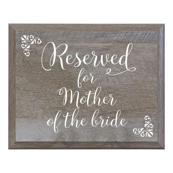 LifeSong Milestones Reserved for Mother of Bride Decorative Wedding Party signs for Ceremony and Reception for Bride and Groom (8x10)