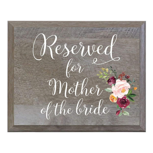 LifeSong Milestones Reserved for Mother of the Bride Decorative Wedding Party sign for Ceremony and Reception for Bride and Groom (6x8)