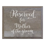 Reserved For Mother Of The Groom Decorative Wedding Party sign (6x8)