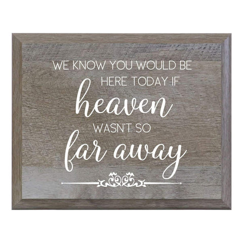 Heaven Wasn't so far away Decorative Wedding Party sign (8x10)