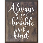 Home Decoration Wall Plaque - Always Stay Humble walnut