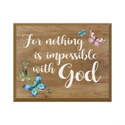 Digitally Printed Inspirational Wall Plaque - For Nothing Is Impossible Pine