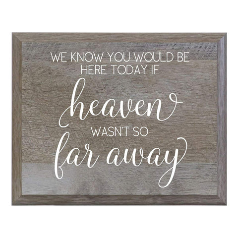 If Heaven Wasn't So Far Away Decorative Wedding sign