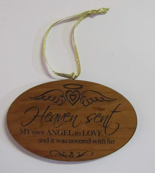 Oval Wooden Ornament Pet Ornament Heaven Sent My Own Angel to Love and It Was Covered in Fur