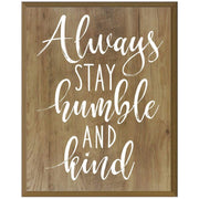 Home Decoration Wall Plaque - Always Stay Humble pine