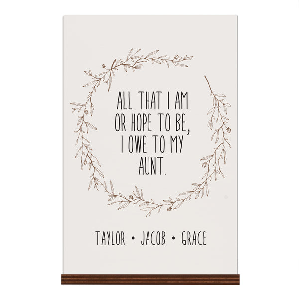 Personalized Mothers Day Sign With Base - All That I Am 8x12 Aunt
