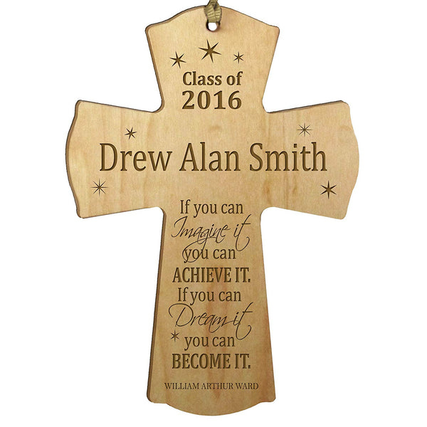 "LifeSong Milestones Personalized Wall Cross Graduation gifts for If you can IMAGINE it you can ACHIEVE IT if you can Dream it you can BECOME IT (4.5"" x 6"", Maple)"