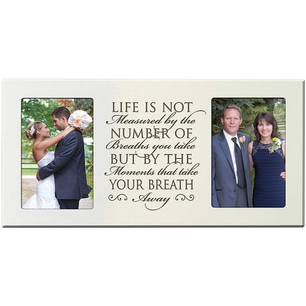 Personalized wedding picture frame gift for Bride and Groom for parents Life is not measured by the number of breaths you take but by the moments that take your breath away from LifeSong Milestones