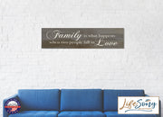 Family Is What Happens When Two People Fall In Love Wall Sign