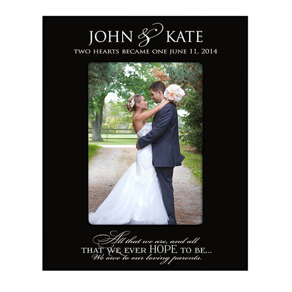 Wedding Photo Frame Personalized Parent Wedding Gifts Two Hearts Became One All That We Are and All That We Ever Hope to Be We Owe to Our Loving Parents Holds 4x6 Photo