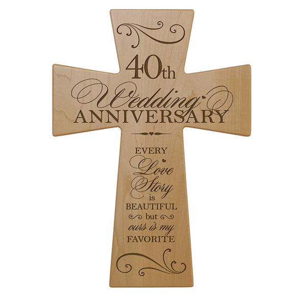 40th Wedding Anniversary Maple Wood Wall Cross - Every Love Story Is Beautiful
