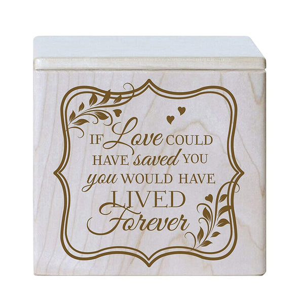 Cremation Urns for Human ashes - Small Funeral Urn Keepsake box for Pets - Gift for home or Columbarium If Love could have saved you you would have lived forever Holds SMALL portion of ashes (Maple)
