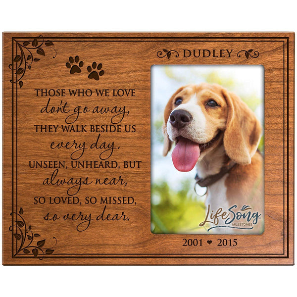 LifeSong Milestones Personalized Pet Memorial Gift, Sympathy Photo Frame, Those Who We Love Don't Go Away They Walk Beside Us Every Day, Custom Frame Holds 4x6 Photo by USA Made