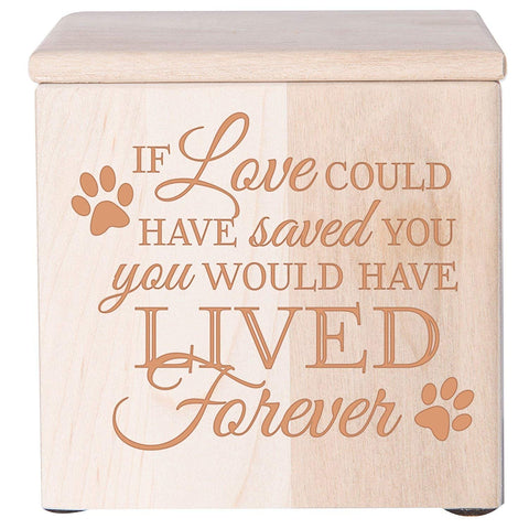Cremation Urns for Pets Memorial Keepsake box for Dogs and Cats, Urn for pet ashes If Love could have saved you you would have lived forever by LifeSong Milestones