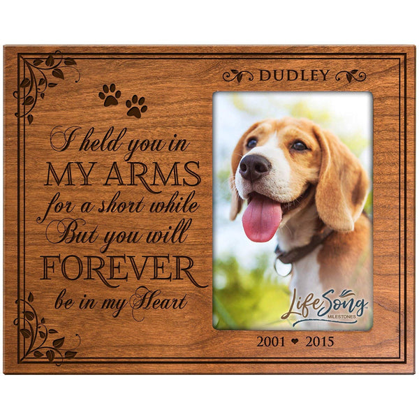 LifeSong Milestones Personalized Pet Memorial Gift, Sympathy Photo Frame, I Held You In My Arms for A Short While But You Will Forever Be In My Heart, Custom Frame Holds 4x6 Photo by USA Made