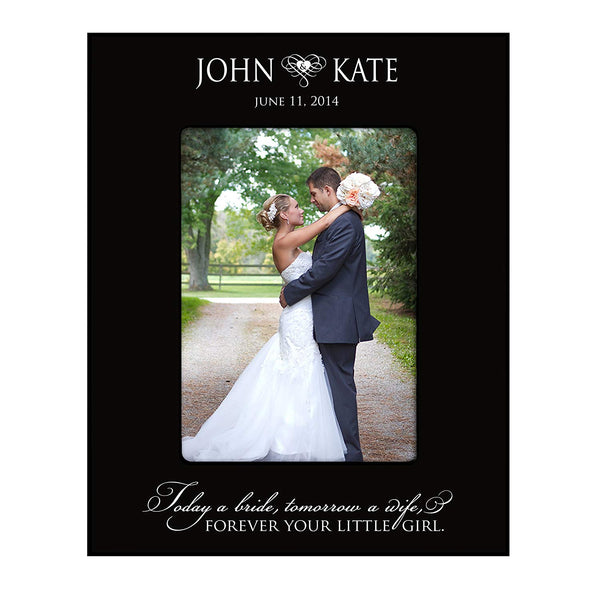 "Wedding Photo Frame Personalized Wedding Gift Today a Bride, Tomorrow a Wife, Forever Your Little Girl "" Holds 4x6 Photo"
